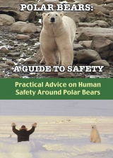 Polar Bears: A Guide To Safety DVD
